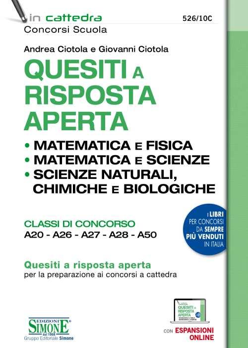 526/10C - Quesiti a risposta aperta - Matematica e Fisica ...